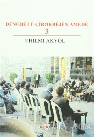 Dengbej u Çirokbejen Amede 3 - Hilmi Akyol - Do Yayınları