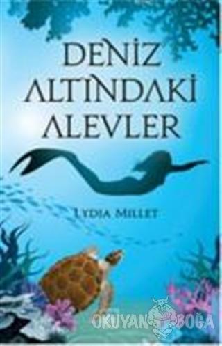 Deniz Altındaki Alevler - Lydia Millet - İthaki Yayınları