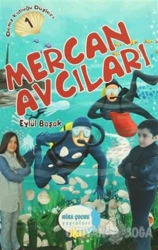 Deniz Kabuğu Düşleri 1 : Mercan Avcıları - Eylül Başak - Mina Yayınlar