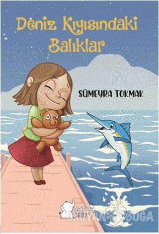 Deniz Kıyısındaki Balıklar - Sümeyra Tokmak - Parya Kitap