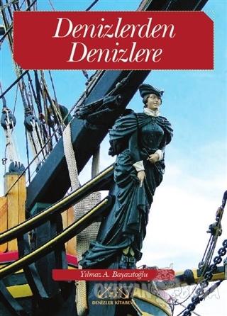 Denizlerden Denizlere - Yılmaz A. Bayazıtoğlu - Denizler Kitabevi