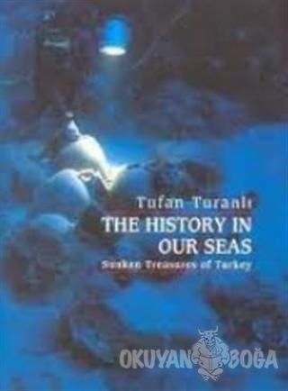 Denizlerimizdeki Tarih Türkiye'nin Sualtı Hazineleri (Ciltli) - Tufan