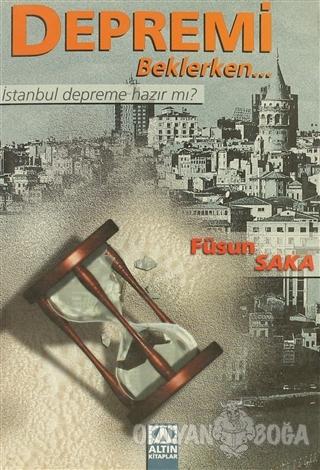 Depremi Beklerken... - Füsun Saka - Altın Kitaplar