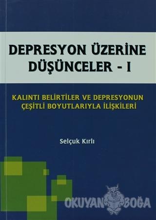 Depresyon Üzerine Düşünceler - 1 - Selçuk Kırlı - İstanbul Tıp Kitabev