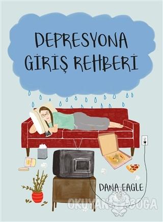 Depresyona Giriş Rehberi - Dana Eagle - Paloma Yayınevi