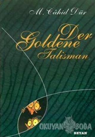 Der Goldene Talisman - M. Cahid Dür - Beyan Yayınları