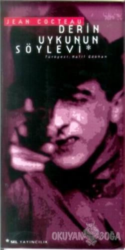 Derin Uykunun Söylevi - Jean Cocteau - Sel Yayıncılık