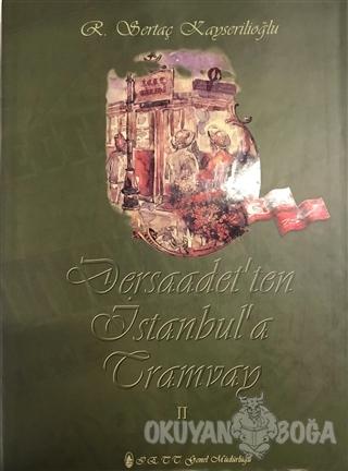 Dersaadet'ten İstanbul'a Tramvay (Ciltli) - Sertaç Kayserilioğlu - Sim