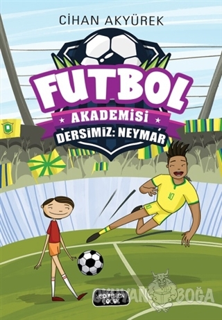 Dersimiz: Neymar - Futbol Akademisi - Cihan Akyürek - Yediveren Çocuk
