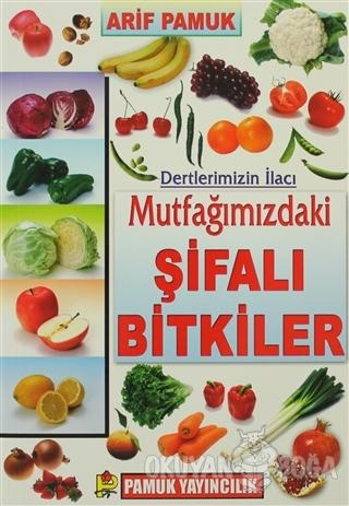 Dertlerimizin İlacı Mutfağımızdaki Şifalı Bitkiler (Bitki-023/P21) - A