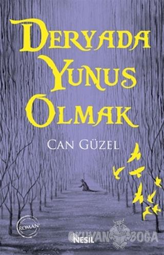 Deryada Yunus Olmak - Can Güzel - Nesil Yayınları