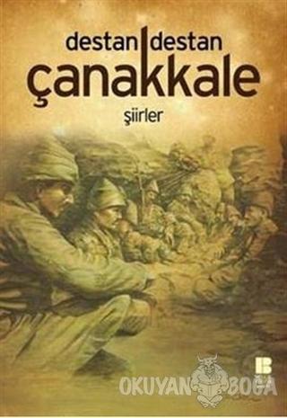 Destan Destan Çanakkale - Kolektif - Bilge Kültür Sanat