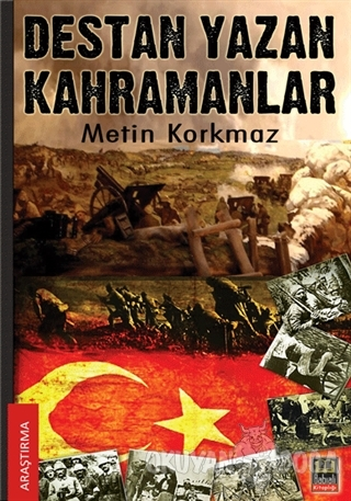 Destan Yazan Kahramanlar - Metin Korkmaz - Babıali Kitaplığı