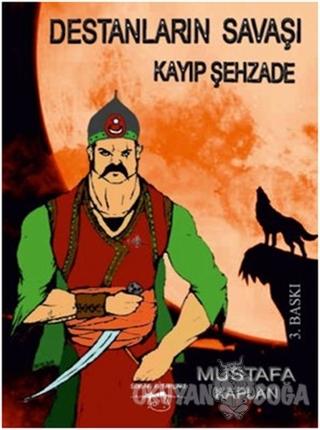 Destanların Savaşı - Kayıp Şehzade