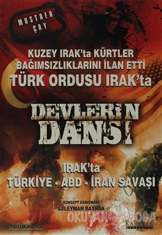 Devlerin Dansı Irak'ta Türkiye - ABD - İran Savaşı - Mustafa Çay - Kar