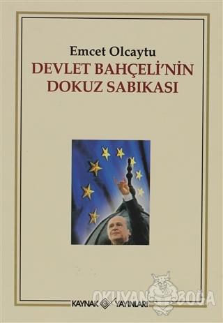 Devlet Bahçeli'nin Dokuz Sabıkası - Emcet Olcaytu - Kaynak Yayınları