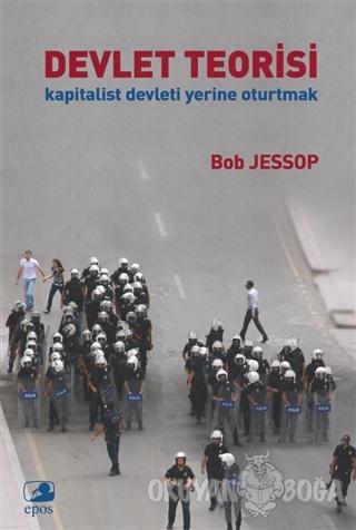 Devlet Teorisi - Bob Jessop - Epos Yayınları