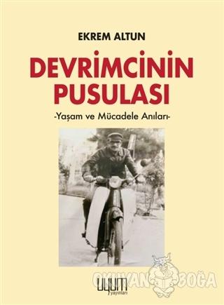 Devrimcinin Pusulası - Ekrem Altun - Kaynak Yayınları