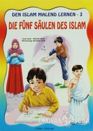 Die Fünf Saulen Des Islam - Den Islam Malend Lernen 3 - Asım Uysal - U