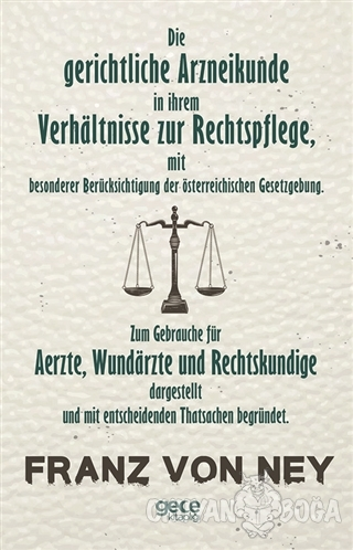 Die Gerichtliche Arzneikunde in İhrem Verhaltnisse Zur Rechtspflege -