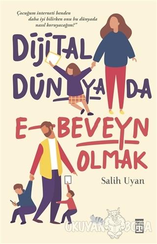 Dijital Dünyada E-Beveyn Olmak - Salih Uyan - Timaş Yayınları