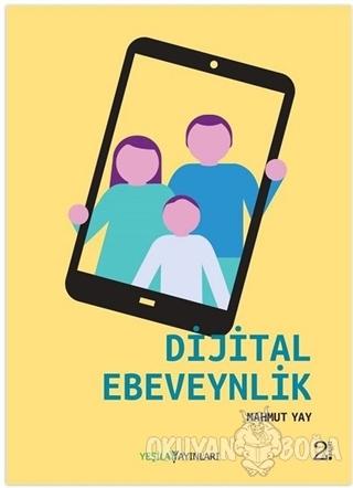 Dijital Ebeveynlik - Mahmut Yay - Yeşilay Yayınları