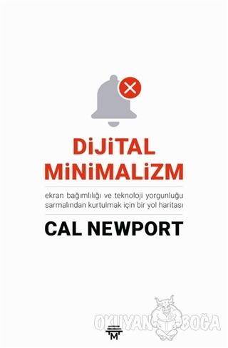 Dijital Minimalizm - Cal Newport - Metropolis Yayınları