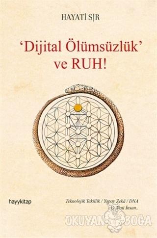 Dijital Ölümsüzlük ve Ruh (Ciltli)