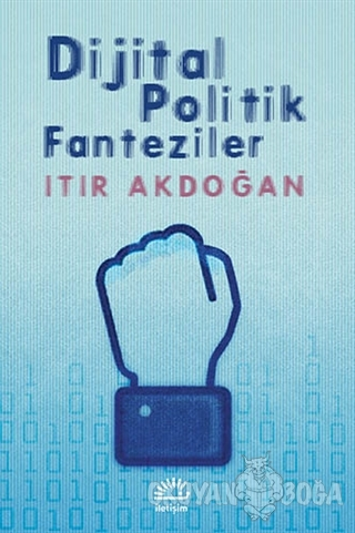 Dijital Politik Fanteziler