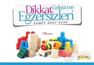 Dikkat Geliştirme Egzersizleri - Ahmet Akay Azak - Gülhane Yayınları