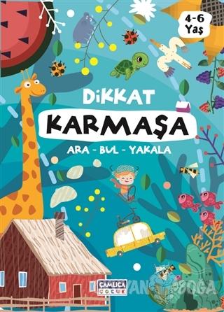 Dikkat Karmaşa - Kolektif - Çamlıca Çocuk Yayınları