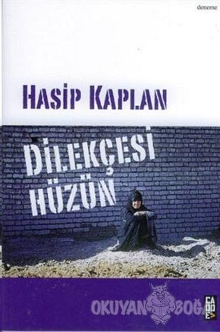 Dilekçesi Hüzün - Hasip Kaplan - Cadde Yayınları