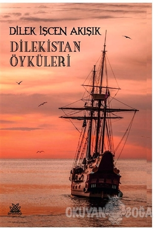 Dilekistan Öyküleri - Dilek İşcen Akışık - Artshop Yayıncılık