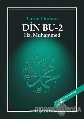 Din Bu 2 Hz. Muhammed (Ciltli) - Turan Dursun - Kaynak Yayınları