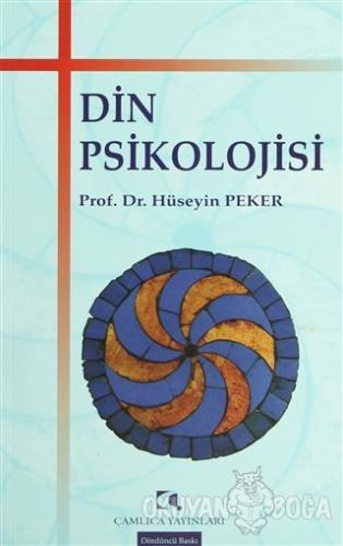 Din Psikolojisi - Hüseyin Peker - Çamlıca Yayınları