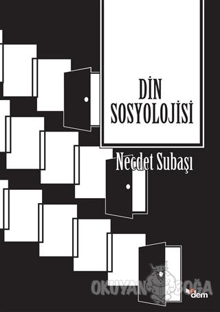 Din Sosyolojisi - Necdet Subaşı - Dem Yayınları