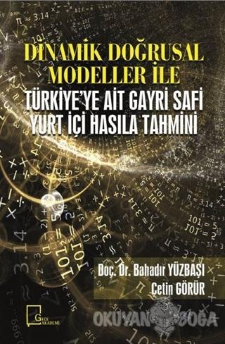 Dinamik Doğrusal Modeller İle Türkiye'ye Ait Gayri Safi Yurt İçi Hasıla Tahmini