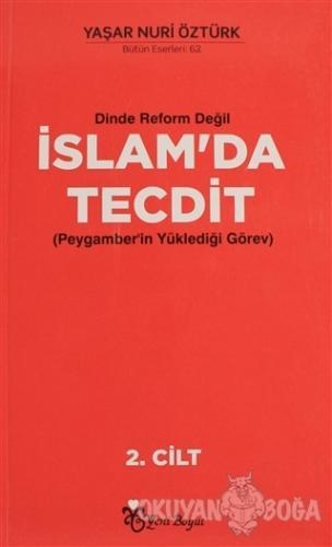 Dinde Reform Değil İslam'da Tecdit