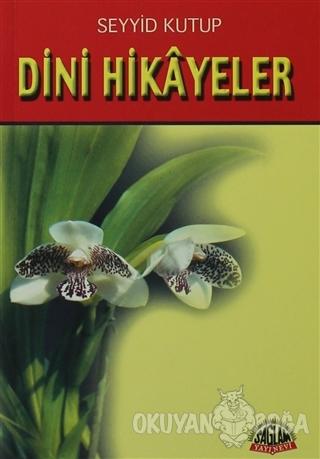 Dini Hikayeler - Seyyid Kutub - Sağlam Yayınevi