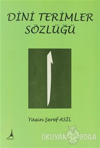 Dini Terimler Sözlüğü - Yasin Şeref Asil - Alter Yayıncılık