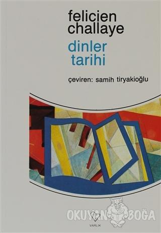 Dinler Tarihi - Felicien Challaye - Varlık Yayınları