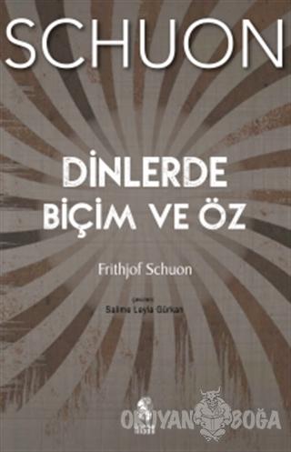 Dinlerde Biçim ve Öz - Frithjof Schuon - İnsan Yayınları