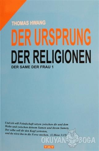 Dinlerin Kökeni - Almanca - Thomas Hwang - YAY - Yeni Anadolu Yayınlar
