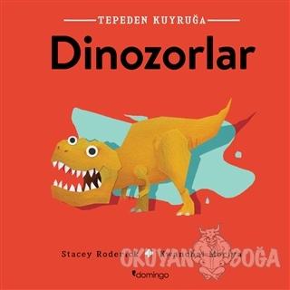 Dinozorlar - Tepeden Kuyruğa
