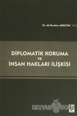Diplomatik Koruma ve İnsan Hakları İlişkisi - Ali İbrahim Akkutay - Ad