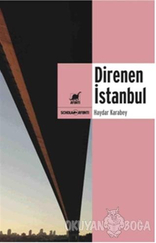 Direnen İstanbul - Haydar Karabey - Ayrıntı Yayınları