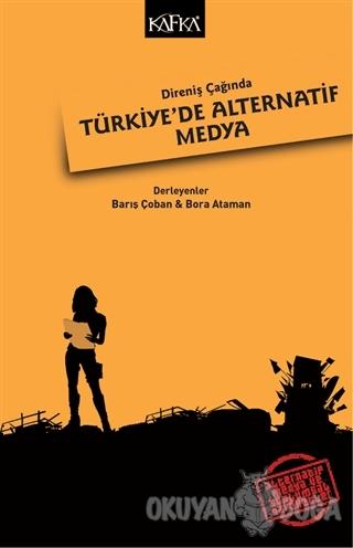 Direniş Çağında Türkiye'de Alternatif Medya - Kolektif - Kafka Kitap