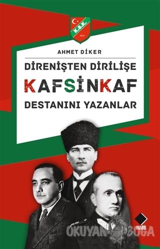 Direnişten Dirilişe Kafsinkaf Destanını Yazanlar - Ahmet Diker - Duvar
