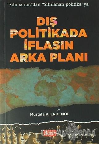 Dış Politikada İflasın Arka Planı - Mustafa K. Erdemol - Birgün Yayınl