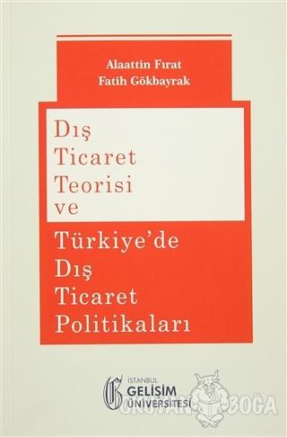 Dış Ticaret Teorisi ve Türkiye'de Dış Ticaret Politikaları - Alaattin